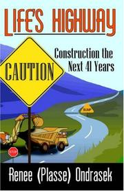 Cover of: Life's Highway:caution Construction the Next 41 Years