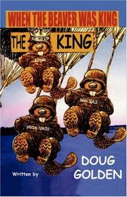 Cover of: When the Beaver Was the King