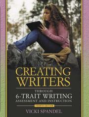 Cover of: Creating Writers Through 6-Trait  Writing Assessment and Instruction