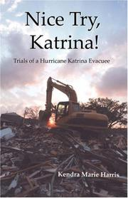 Cover of: Nice Try, Katrina! Trails of a Hurricane Katrina Evacuee