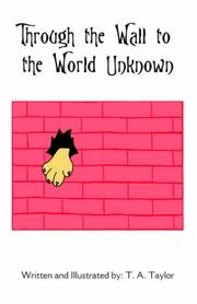 Cover of: Through the Wall to the World Unknown