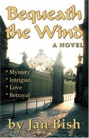Cover of: Bequeath the Wind