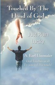 Cover of: Touched by the Hand of God or Just Plain Lucky