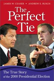 The Perfect Tie by Andrew E. Busch, James Ceaser, Andrew Busch