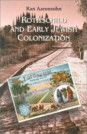 Cover of: Rothschild and Early Jewish Colonization in Palestine (Geographical Perspectives on the Human Past)