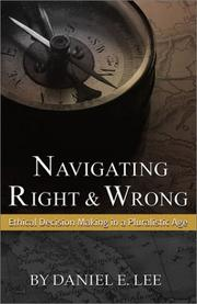 Cover of: Navigating Right and Wrong: Ethical Decision Making in a Pluralistic Age