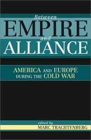 Cover of: Between Empire and Alliance | Marc Trachtenberg