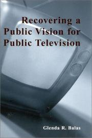 Cover of: Recovering a Public Vision for Public Television (Critical Media Studies)