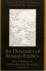 Cover of: The Dynamics of Russian Politics, Volume 2: Putin's Reform of Federal-Regional Relations (Dynamics of Russian Politics: Putin's Reform of Federal-Regional Relations)