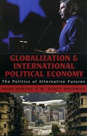 Globalization and International Political Economy: The Politics of Alternative Futures