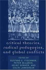 Cover of: Critical Theories, Radical Pedagogies, and Global Conflicts