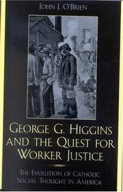 Cover of: George G. Higgins and the Quest for Worker Justice | John J. O