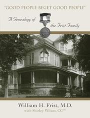 Cover of: Good people beget good people: a genealogy of the Frist family