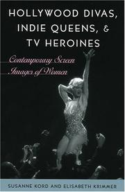 Cover of: Hollywood divas, indie queens, and TV heroines