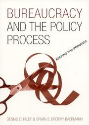 Cover of: Bureaucracy and the policy process | Dennis D. Riley