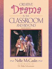 Cover of: Creative drama in the classroom and beyond | Nellie McCaslin