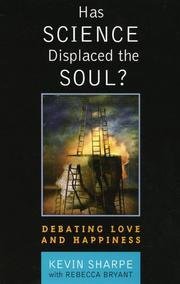 Cover of: Has Science Displaced the Soul? | Kevin Sharpe