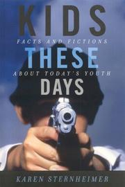 Cover of: Kids These Days: Facts and Fictions About Today's Youth