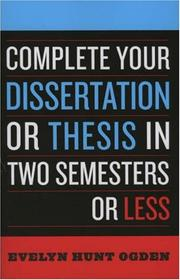 Cover of: Complete Your Dissertation or Thesis in Two Semesters or Less