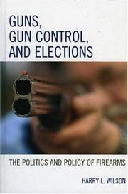 Cover of: Guns, Gun Control, and Elections