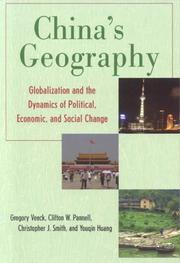 Cover of: China's Geography: Globalization and the Dynamics of Political, Economic, and Social Change (Changing Regions in a Global Context: New Perspectives in Regional Geography) | Youqin Huang