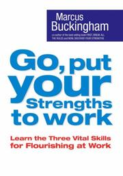 Cover of: Go Put Your Strengths To Work - 6 Powerful Steps To Achieve Outstanding Performance