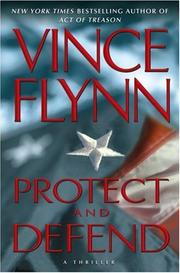 Cover of: Protect and Defend: A Thriller