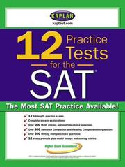 Cover of: Kaplan 12 Practice Tests for the SAT