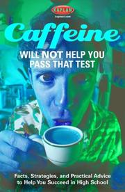 Cover of: Caffeine Will Not Help You Pass That Test | Kaplan Publishing