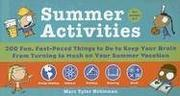 Cover of: Summer Activities: 200 Fun, Fast-Paced Things to Do to Keep Your Brain from Turning to Mush on Your Summer Vacation (Quirk Packaging Books)
