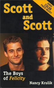 Cover of: Scott and Scott: the boys of Felicity