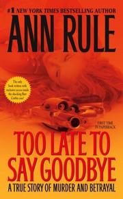 Cover of: Too Late to Say Goodbye | Ann Rule