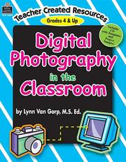 Cover of: Digital Photography in the Classroom | LYNN VANGORP