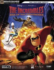 Incredibles The Rise Of Underminer Official Strategy Guide Guides Bradygames