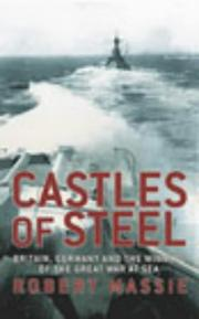 Cover of: Castles of steel | Robert K. Massie.