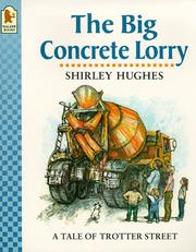 Cover of: The Big Concrete Lorry (Tales from Trotter Street)
