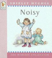 Cover of: Noisy (Nursery Collection)