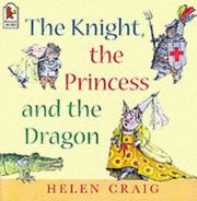 Cover of: The Knight, the Princess and the Dragon (Susie & Alfred)