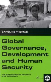 Cover of: Global Governance, Development, and Human Security | Caroline Thomas