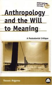 Cover of: Anthropology And The Will To Meaning | Vassos Argyrou