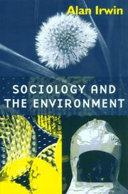 Cover of: Sociology and the Environment | Alan Irwin