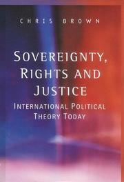 Cover of: Sovereignty, rights, and justice: international political theory today