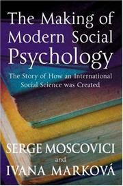 Cover of: MAKING OF MODERN SOCIAL PSYCHOLOGY: THE HIDDEN STORY OF HOW AN INTERNATIONAL SOCIAL SCIENCE WAS CREATED