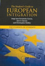 Cover of: The student's guide to European integration | Jess E. Clayton, Christopher Hobley