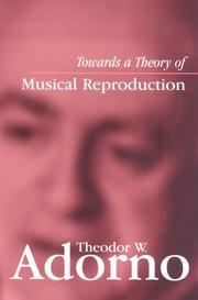 Cover of: Towards a Theory of Musical Reproduction: Notes, a Draft and Two Schemata