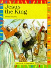 Cover of: Jesus the King | Penny Frank