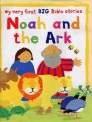 Cover of: Noah and the Ark (My Very First BIG Bible Stories)