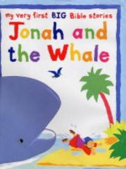 Cover of: Jonah and the Whale (My Very First BIG Bible Stories)