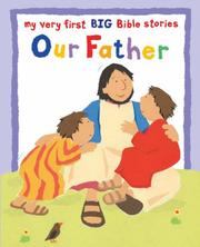 Cover of: Our Father (My Very First BIG Bible Stories)