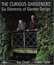 Cover of: The Curious Gardeners' Six Elements of Garden Design